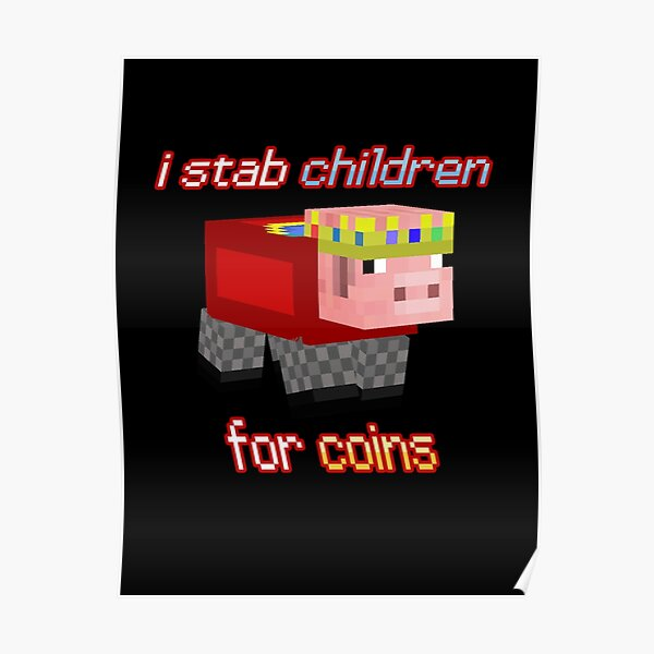 Technoblade I stab Children for Coins Poster RB0206 product Offical Technoblade Merch