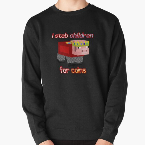 Technoblade I stab Children for Coins Pullover Sweatshirt RB0206 product Offical Technoblade Merch
